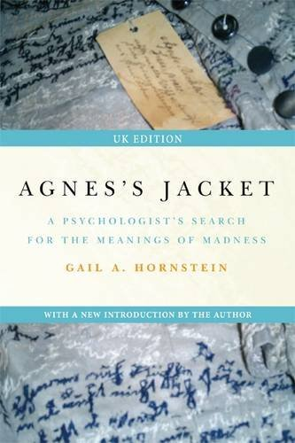 Gail A. Hornstein Agnes's Jacket A Psychologist's Search For The Meanings Of Madne