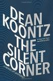 Dean Koontz The Silent Corner A Novel Of Suspense