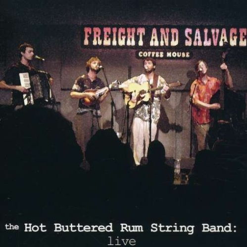 Hot Buttered Rum String Band Live From The Freight & Salvag
