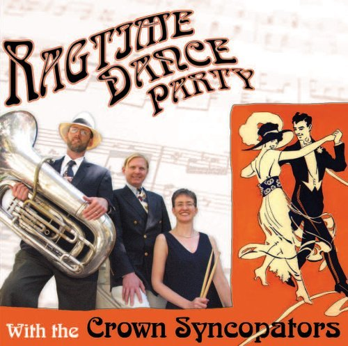 Crown Syncopators Ragtime Dance Party