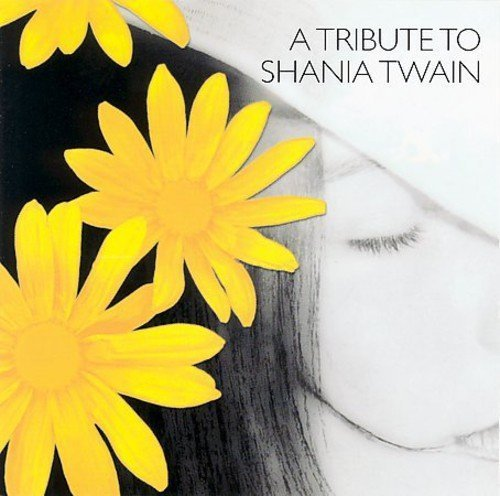 Tribute To Shania Twain Vol. 1 Tribute To Shania Twain T T Shania Twain