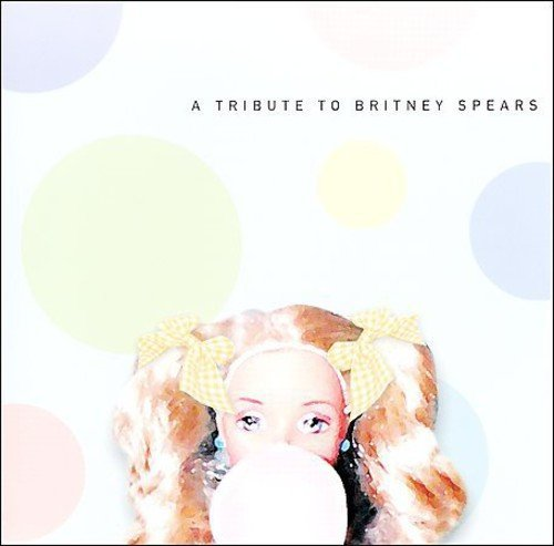 Tribute To Britney Spears Vol. 1 Tribute To Britney Spea T T Britney Spears