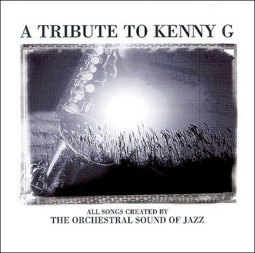 Tribute To Kenny G Tribute To Kenny G T T Kenny G