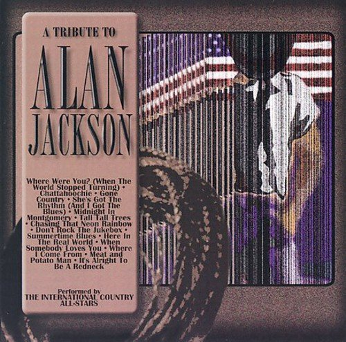 Tribute To Alan Jackson Tribute To Alan Jackson T T Alan Jackson