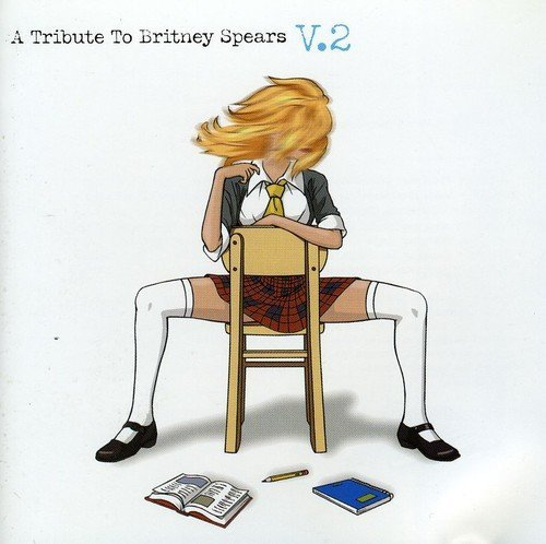 Tribute To Britney Spears Vol. 2 Tribute To Britney Spea T T Britney Spears