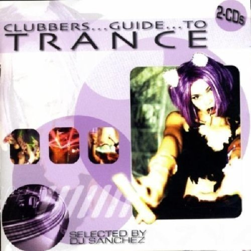 Clubber's Guide To Trance Clubber's Guide To Trance 2 CD Set