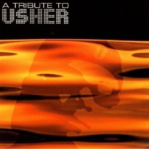 Tribute To Usher Tribute To Usher T T Usher