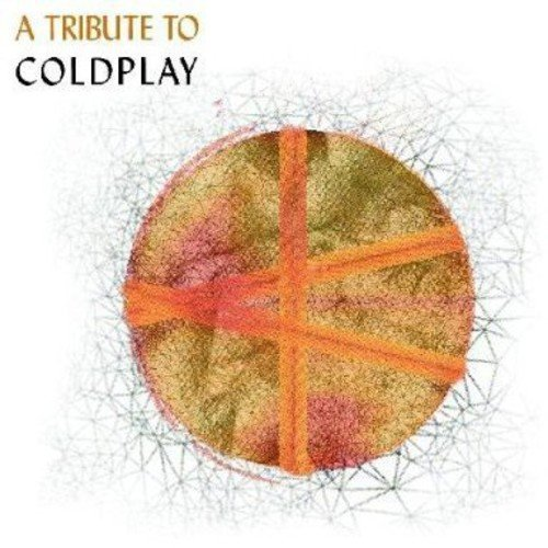 Tribute To Coldplay Tribute To Coldplay T T Coldplay