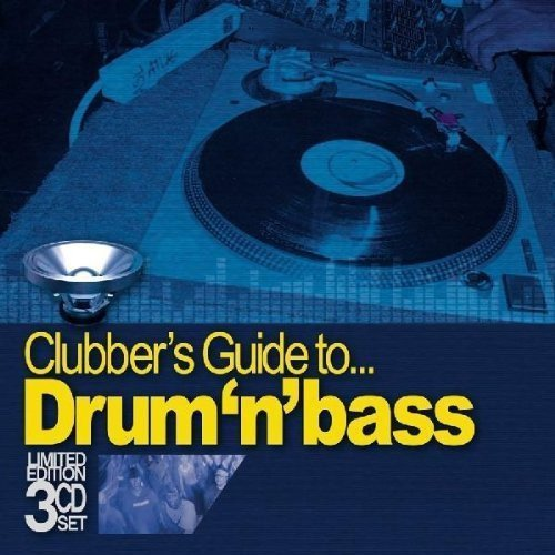Clubber's Guide To Drum N Bass Clubber's Guide To Drum N Bass 3 CD