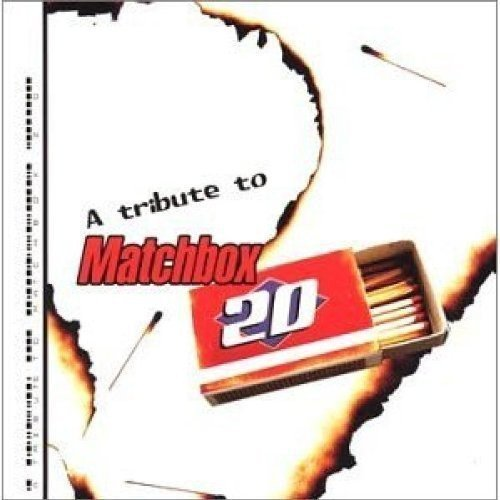 Tribute To Matchbox Twenty Tribute To Matchbox Twenty T T Matchbox Twenty