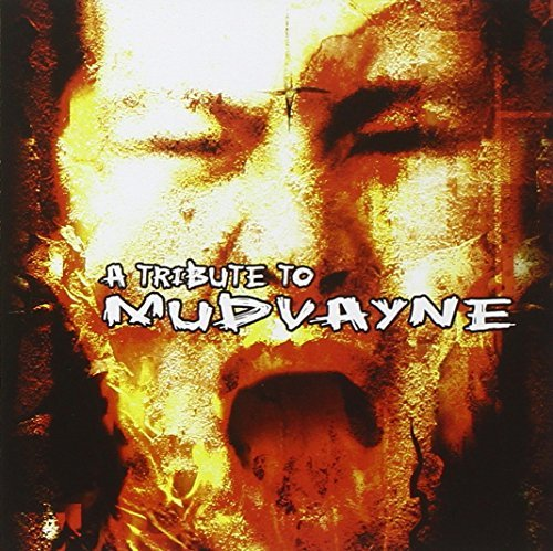 Tribute To Mudvayne Tribute To Mudvayne T T Mudvayne