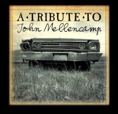 Tribute To John Mellencamp Tribute To John Mellencamp T T John Mellencamp