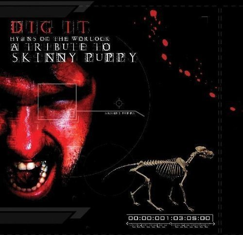 Tribute To Skinny Puppy Dig It Tribute To Skinny Puppy Dig It T T Skinny Puppy