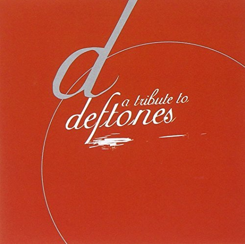 Tribute To Deftones Tribute To Deftones T T Deftones