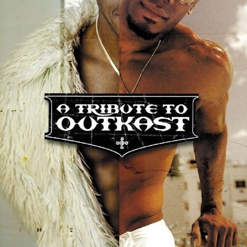 Tribute To Outkast Tribute To Outkast T T Outkast
