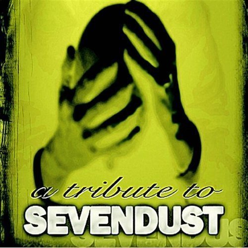 Tribute To Sevendust Tribute To Sevendust T T Sevendust
