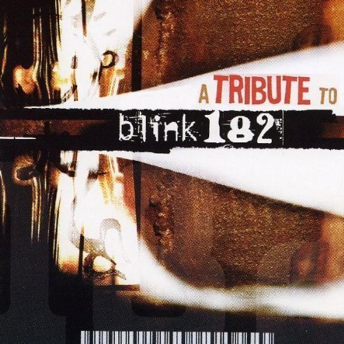 Tribute To Blink 182 Tribute To Blink 182 T T Blink 182