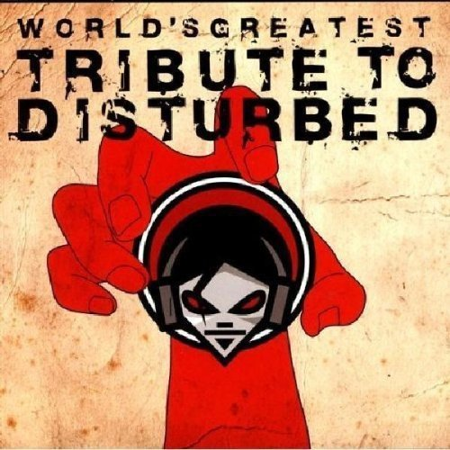 Tribute To Disturbed World's Greatest Tribute To Di T T Disturbed