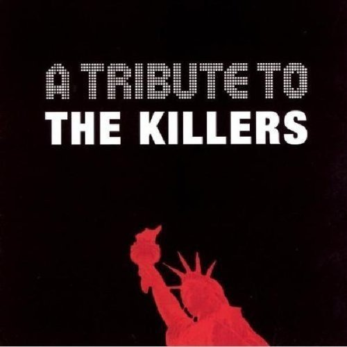 Tribute To Killers Tribute To The Killers T T Killers