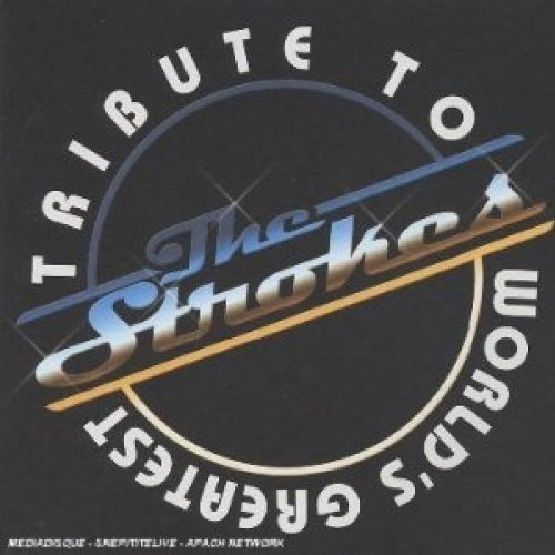 Tribute To Strokes World's Greatest Tribute To Th T T Strokes