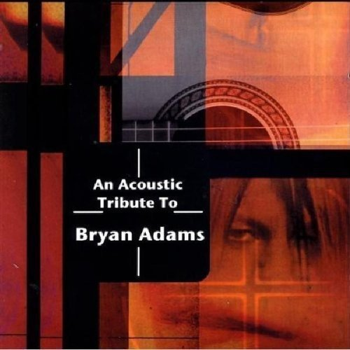 Tribute To Bryan Adams Acoustic Tribute To Bryan Adam T T Bryan Adams