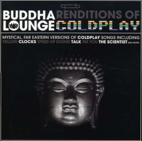Coldplay Tribute Buddha Lounge Renditions Of Co