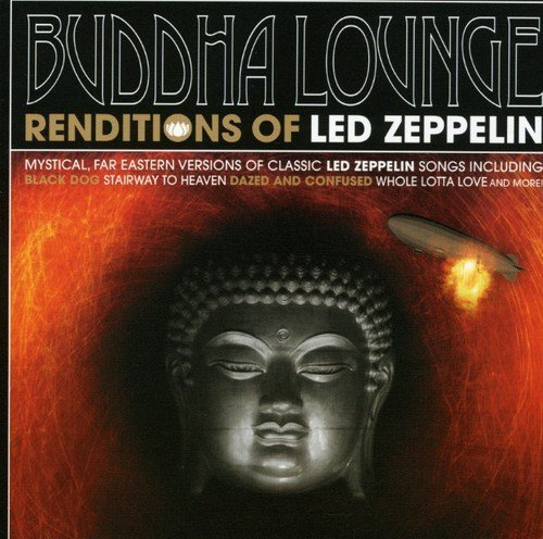 Led Zeppelin Tribute Buddha Lounge Renditions Of Le T T Led Zeppelin