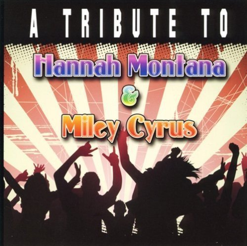 Tribute To Miley Cyrus & Hanna Tribute To Miley Cyrus & Hanna