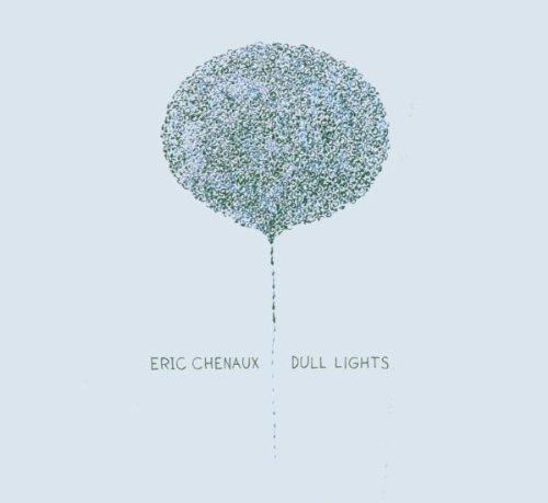 Eric Chenaux Dull Lights