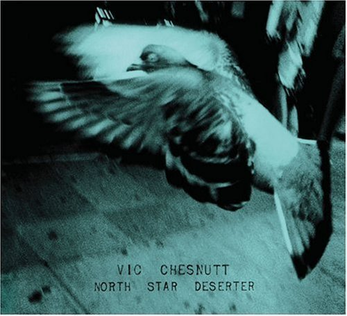 Vic Chesnutt North Star Deserter