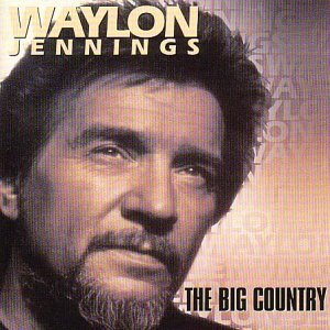 Waylon Jennings Big Country Import Gbr