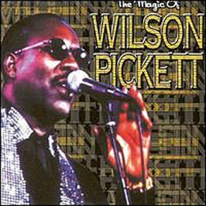 Wilson Pickett Magic Of Wilson Pickett Import Gbr