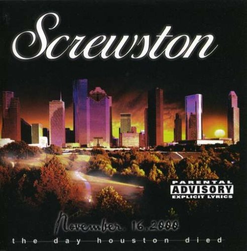 Screwston Vol. 1 Day Houston Died Explicit Version Screwston