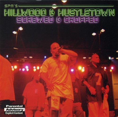 Spm Hillwood & Hustletown (screwed Explicit Version Screwed Version