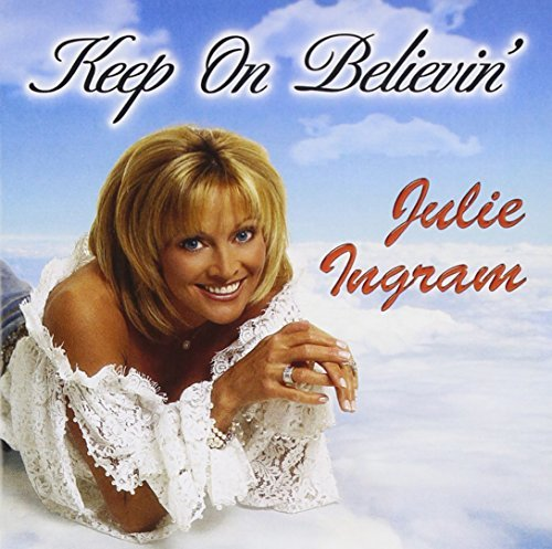 Julie Ingram Keep On Believin'