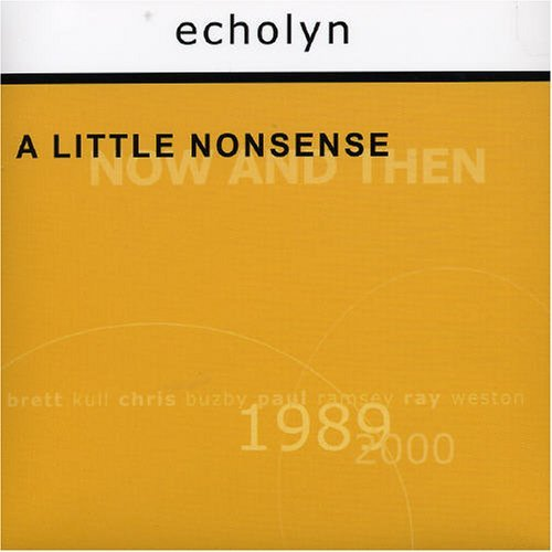 Echolyn A Little Nonsense