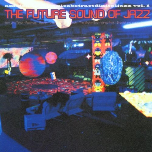 Future Sound Of Jazz Vol. 1 Future Sound Of Jazz Future Sound Of Jazz