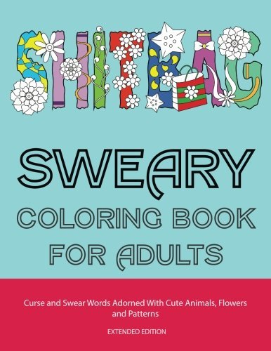 Swear Word Adult Coloring Books Sweary Coloring Book For Adults Curse And Swear Words Adorned With Cute Animals