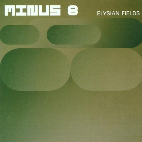 Minus 8 Elysian Fields