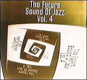 Future Sounds Of Jazz Vol. 4 Future Sounds Of Jazz 2 CD Set Future Sounds Of Jazz