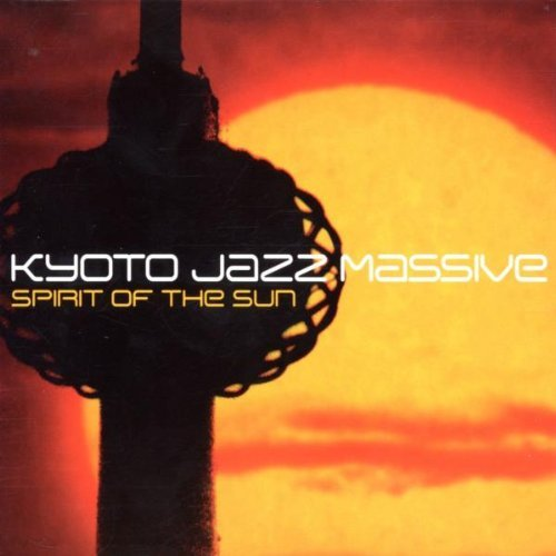 Kyoto Jazz Massive Spirit Of The Sun
