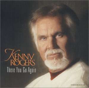 Kenny Rogers There You Go Again