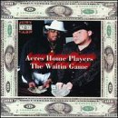 Acres Home Players Waitin' Game Explicit Version