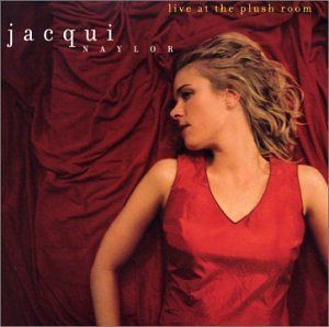 Jacqui Naylor Live At The Plush Room