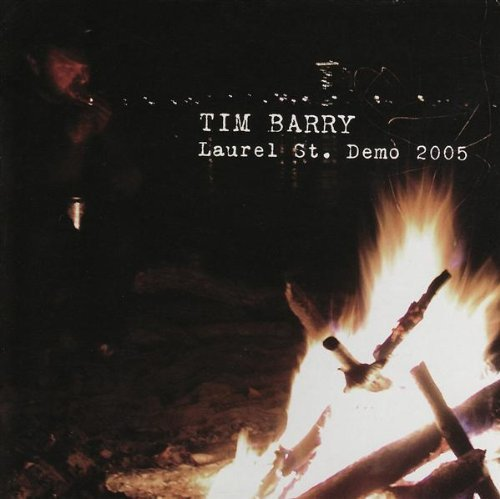 Tim Barry Laurel St Demos