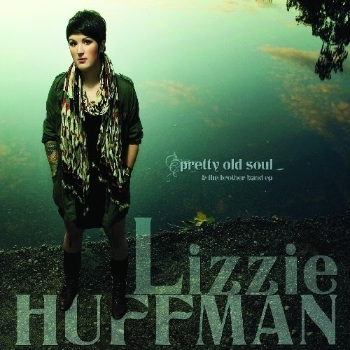 Lizzie Huffman Pretty Old Soul