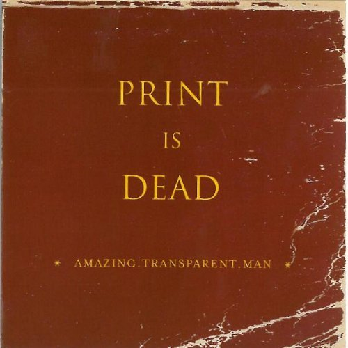 Amazing Transparent Man Print Is Dead