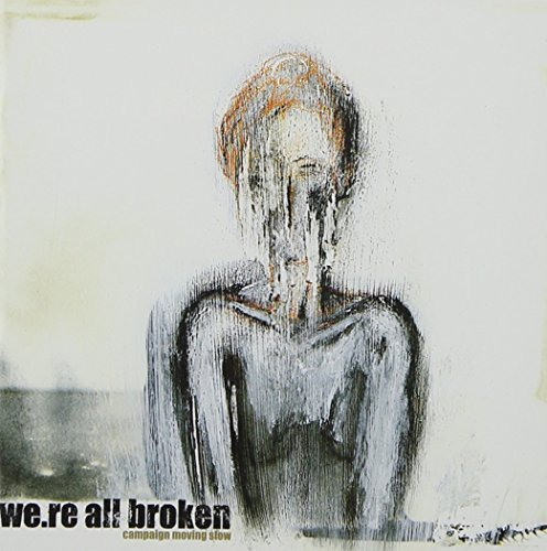 We're All Broken Campaign Moving Slow