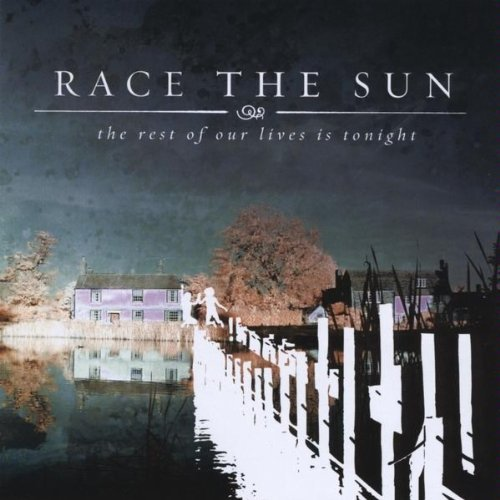 Race The Sun Rest Of Our Lives Is Tonight