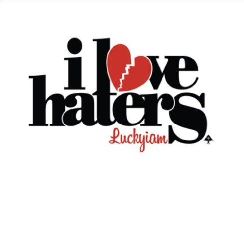 Luckyiam I Love Haters